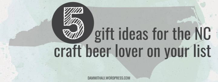 What to get the NC craft beer lover on your holiday shopping list
